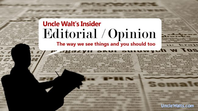 Uncle Walt's Insider - Editorial / Opinion