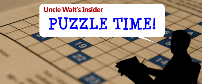 Uncle Walt's Insider Puzzle Time!