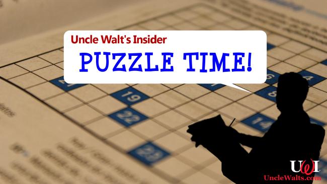 Uncle Walt's Insider Puzzle Time!