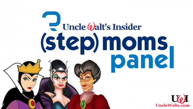 Uncle Walt's (Step)Mom Panel -- the logo, not the people. Evil Queen, Narissa, and Lady Tremaine © Disney. The appearance of the evil Disney stepmoms in this graphic is not meant to imply endorsement or involvement of the Disney Company or its stepmothers.