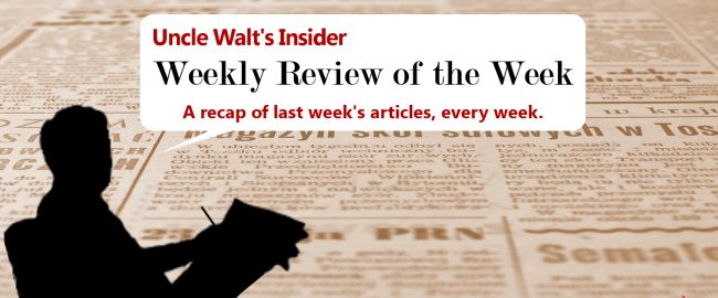 Uncle Walt's Insider Week in Review