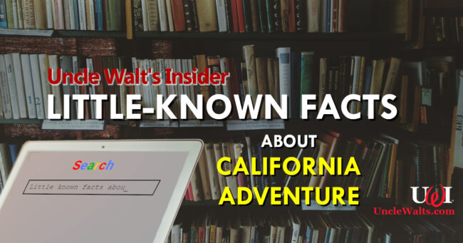 Little-known facts about California Adventure!