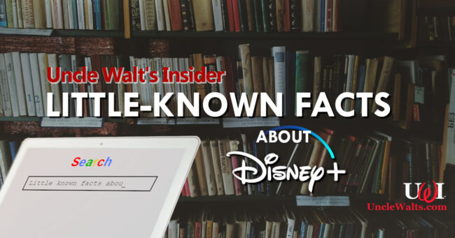 Little-Known Facts about Disney+!